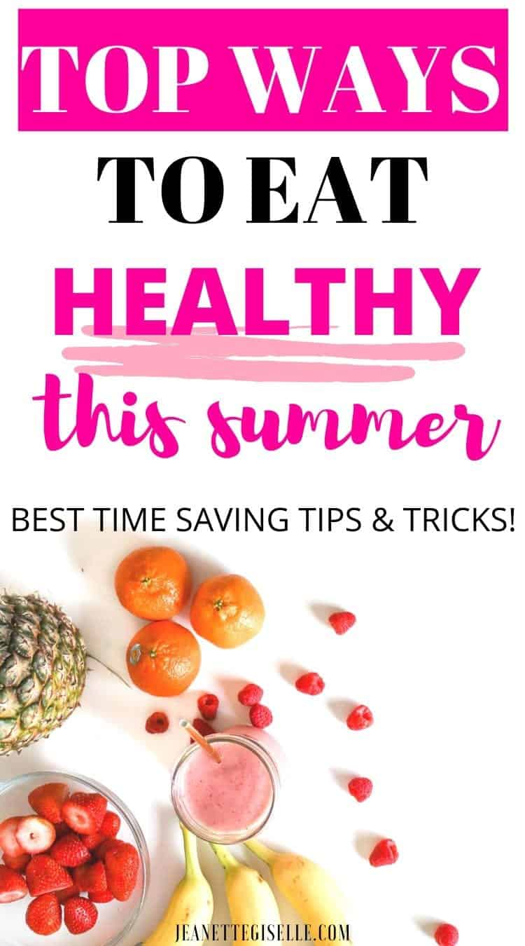 TOP WAYS TO EAT HEALTHY THIS SUMMER: BEST TIME SAVING TIPS AND TRICKS